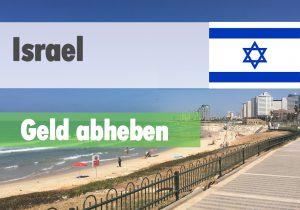 Geld abheben und wechseln in Israel
