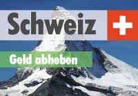 Geld abheben in der Schweiz