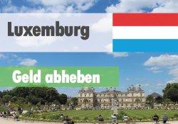 Geld abheben in Luxemburg