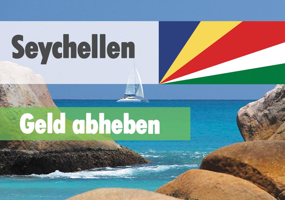 Geld abheben und wechseln auf den Seychellen
